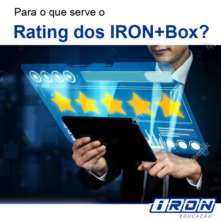 Para o que serve o Rating dos IRON+Box?